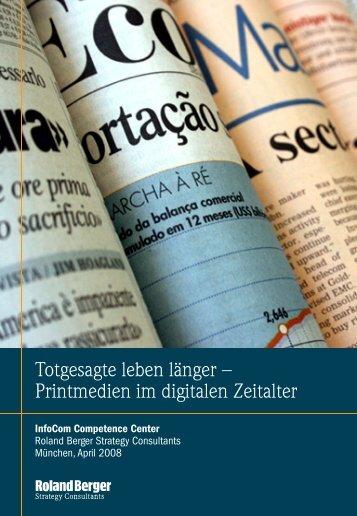 Totgesagte leben länger – Printmedien im digitalen ... - Roland Berger