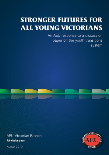 Youth Transitions Discussion Paper - Australian Education Union ...