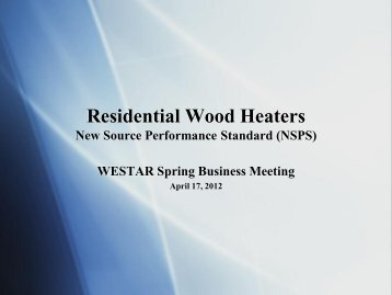 Wood heater NSPS presentation - WESTAR
