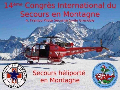 Secours héliporté en Montagne,A. Franjou Pilote Sécurité Civile ...