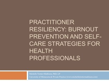 Practitioner Resiliency: Burnout Prevention And Self Care Strategies .