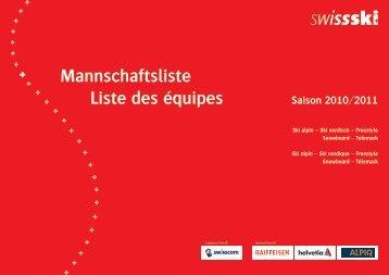 Mannschaftsliste Liste des équipes Saison 2010/2011 - Swiss-Ski