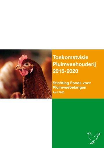 Toekomstvisie Pluimveehouderij 2015-2020 - Productschappen Vee ...