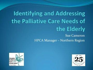 Sue Cameron HPCA Manager – Northern Region - Hospice ...