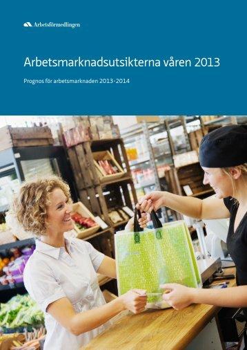 Arbetsmarknadsutsikterna_vår+2013_Rapport