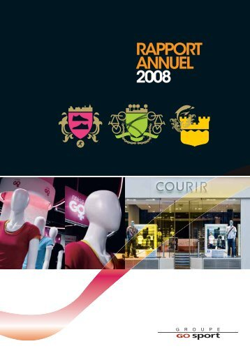 RAPPORT ANNUEL 2008 - Groupe Go Sport