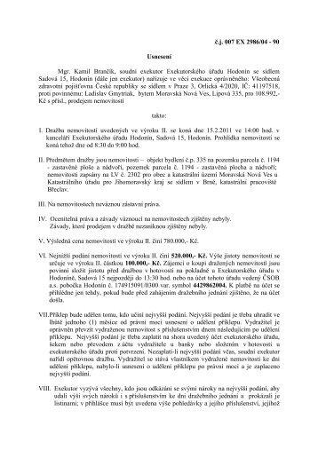 č.j. 007 EX 2986/04 - 90 Usnesení Mgr. Kamil Brančík, soudní ...