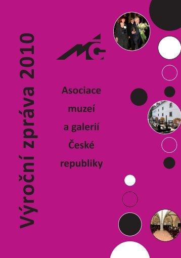 Výroční zpráva AMG za rok 2010 - Asociace muzeí a galerií České ...