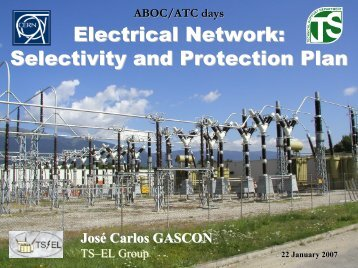 Electrical Network: Selectivity and Protection Plan - TS - Cern