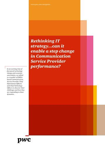 Rethinking IT strategy…can it enable a step change in ... - PwC