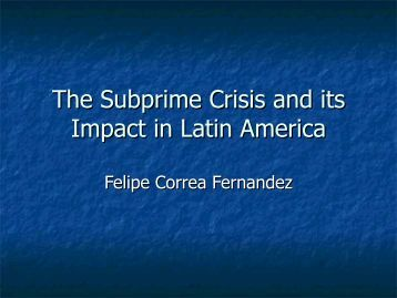 the subprime crisis and its impact Over the short term, the financial crisis affected the banking sector by causing banks to lose money on mortgage defaults, interbank lending to freeze and credit .