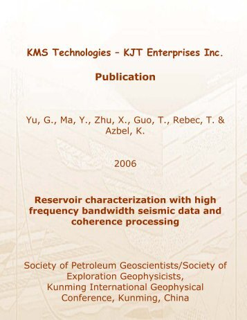 Reservoir characterization with high frequency bandwidth seismic