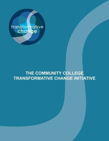 the community college transformative change initiative - Office of ...