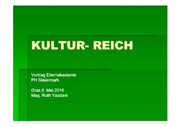 KULTUR- REICH KULTUR REICH - Elternakademie