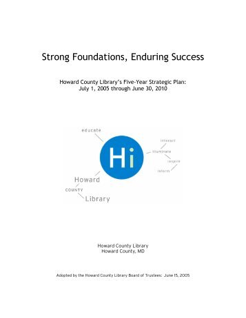 Strong Foundations, Enduring Success - Howard County Library