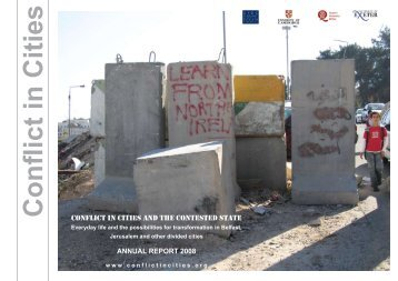2008 Annual Report available to download here. - Conflict in Cities ...