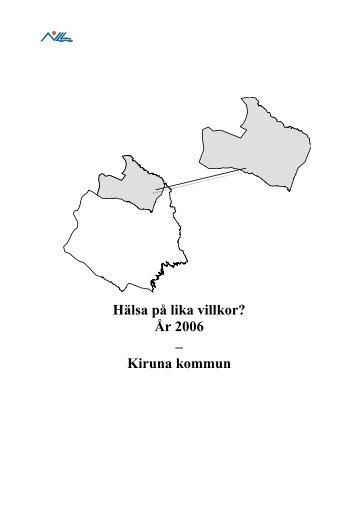 Hälsa på lika villkor? År 2006 – Kiruna kommun