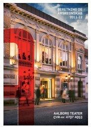 Årsregnskab 2011-12 - Aalborg Teater