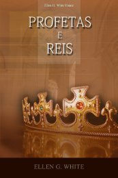 Profetas e Reis (2007) - Centro de Pesquisas Ellen G. White