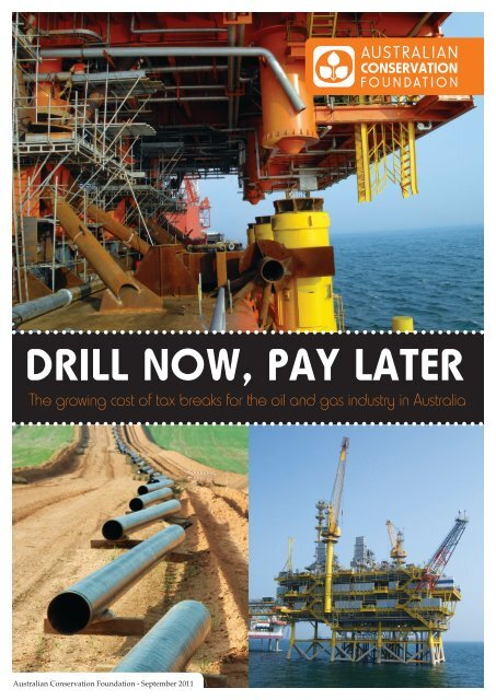 DRILL NOW, PAY LATER - Australian Conservation Foundation