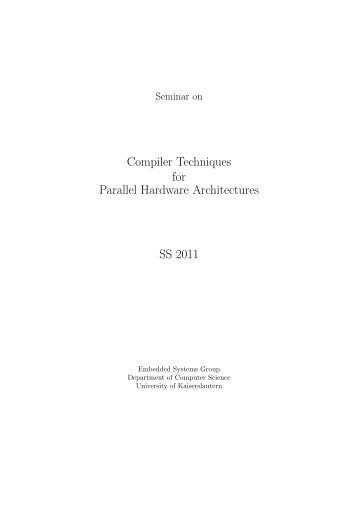 Compiler Techniques for Parallel Hardware Architectures SS 2011