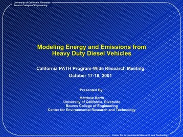 Modeling Energy and Emissions from Heavy Duty ... - California PATH
