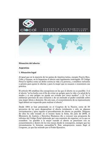 Situación del aborto Argentina 1. Situación legal Al igual que en la ...