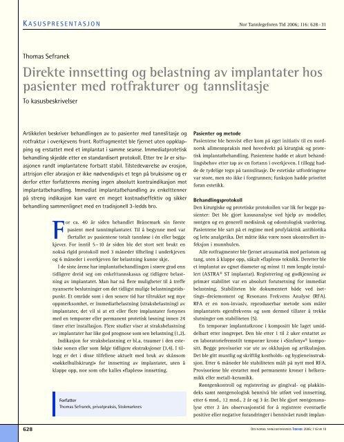 Direkte innsetting og belastning av implantater hos pasienter med ...