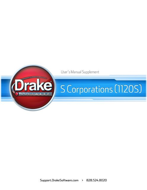 Drake Software User's Manual Tax Year 2011 Supplement: S ...