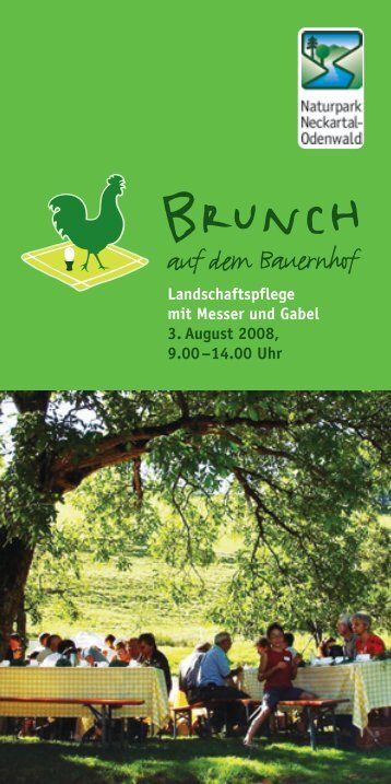 Landschaftspflege mit Messer und Gabel 3. August 2008, 9.00 ...
