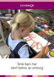 Små barn har stort behov av omsorg - Socialdemokraterna