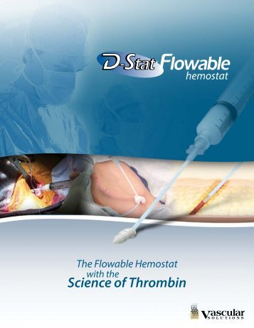 D-Stat Flowable Topical Brochure - Vascular Solutions, Inc.