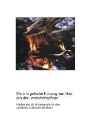 Die energetische Nutzung von Holz aus der Landschaftspflege