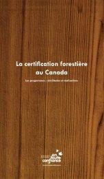 La certification forestière au Canada - Forest Products Association of ...