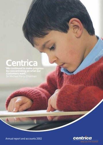 Download the 2002 Annual report and accounts PDF - Centrica