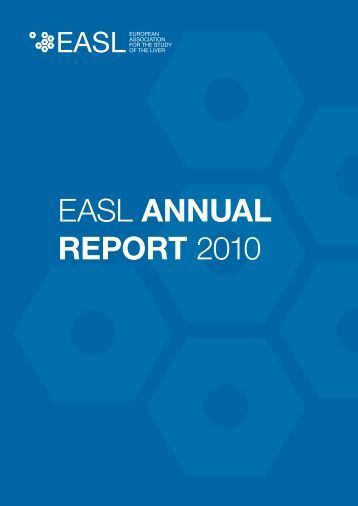EASL ANNUAL REPORT 2010 - European Association for the Study ...
