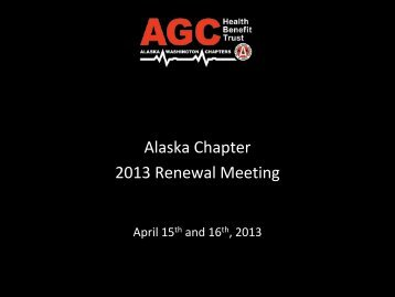 Alaska Renewal Presentation (Adobe PDF) - AGC Health Plans NW