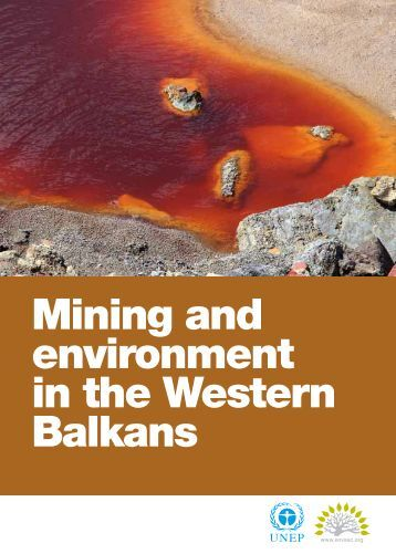 Mining and environment in the Western Balkans - UNEP