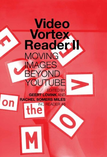 Video Vortex Reader II: moving images beyond YouTube