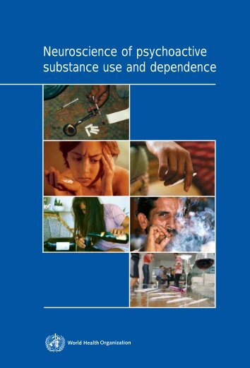 """Neuroscience of Psychoactive Substance Use and Dependence.""[pdf]"