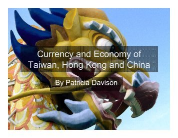 Currency and Economy of Taiwan, Hong Kong and ... - Public.coe.edu