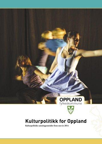 Kulturpolitikk for Oppland - Oppland fylkeskommune