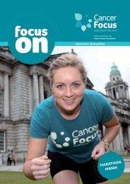 Focus On Spring 2013 - Cancer Focus Northern Ireland