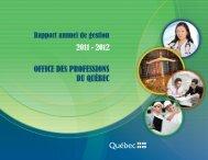 Rapport annuel de gestion 2011-2012 - Office des professions du ...