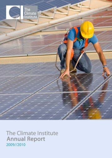 Annual Report 2009 2010 - The Climate Institute