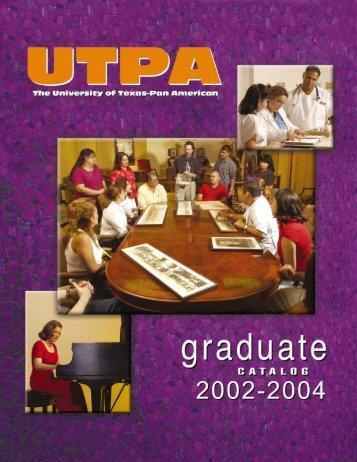 2002 • 2004 Graduate - The University of Texas-Pan American