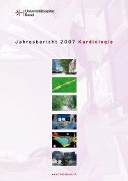 J a h re s b e r i c h t 20 0 7 Ka rd i o l o g i e - Universitätsspital Basel