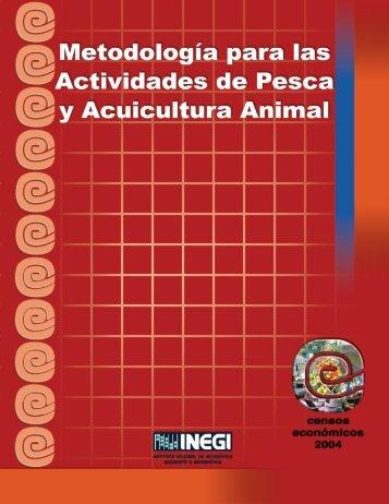 Metodología para las actividades de Pesca y Acuicultura ... - Inegi