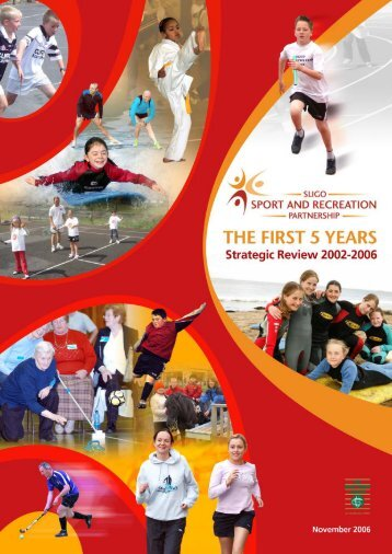 The First 5 Years Strategic Review 2002-2006 - Sligo Sport and ...