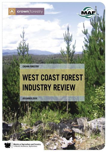 West Coast Forest Industry Review - Ministry for Primary Industries